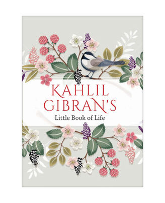 Kahlil Gibran s Little Book Of Life