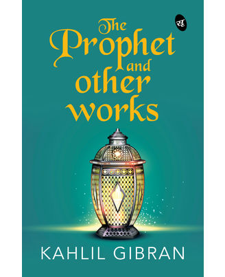 The Prophet And Other Works