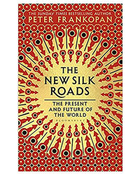 The New Silk Roads: The Present And Future Of The World