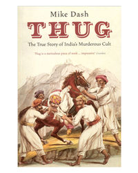 Thug: The True Story Of India