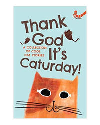 Thank God It'S Caturday! - 10 Cool Cat Stories