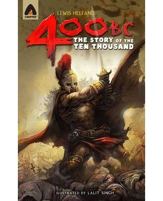 400 Bc: The Story Of The Ten Thousand