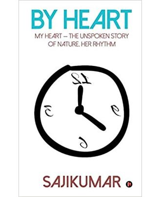 By Heart: My Heart- the Unspoken Story of Nature, Her Rhythm