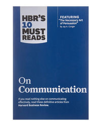 Hbr 10 Must Reads On Communication