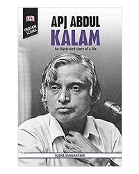 Apj Abdul Kalam: An Illustrated Story Of A Life