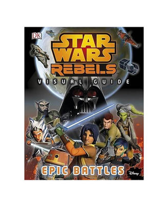 Star Wars Rebels M) The Epic Battle The Visual Guide