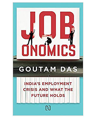Jobonomics: India s Employment Crisis And What The Future Holds
