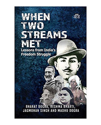 When Two Streams Met: Lessons from India s Freedom Struggle