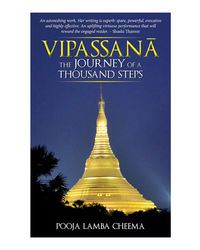 Vipassana: The Journey Of A Thousand Steps