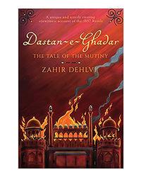 Dastan- E- Ghadar: The Tale Of The Mutiny