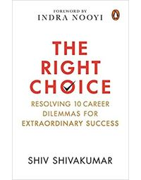 The Right Choice: Navigating 10 Career Dilemmas for Extraordinary Success