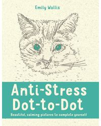 Anti- Stress Dot- To- Dot: Beautiful, Calming Pictures To Complete Yourself