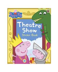 Peppa Pig: Theatre Show Sticker Book