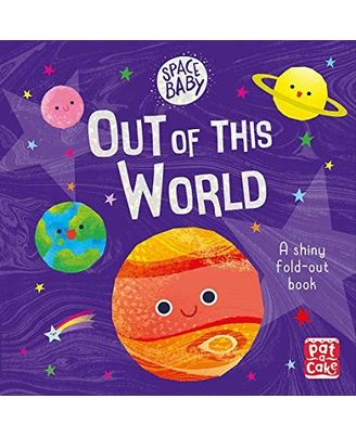 Out Of This World: A First Shiny Fold- Out Book About Space! (Space Baby)