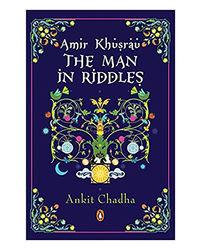Amir Khusrau: The Man In Riddles