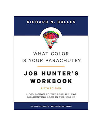What Color Is Your Parachute? Job- Hunter s Workbook, Fifth Edition