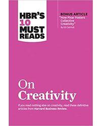 HBR's 10 Must Reads on Creativity