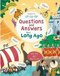 Lift- The- Flap Questions And Answers: About Long Ago
