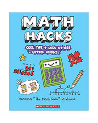 Math Hacks: Cool Tips+ Less Stress= Better Marks