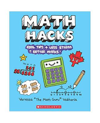 Math Hacks: Cool Tips+ Less Stress= Better Marks