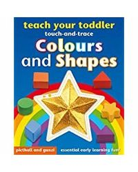 Teach Your Toddler Touch- And- Trace: Colours And Shapes