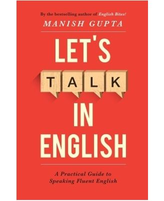 Let s Talk In English: A Practical Guide To Speaking Fluent English