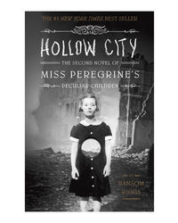 Hollow City: The Second Novel Of Miss Peregrine's Peculiar Children (Miss Peregrine's Peculiar Children (Book 2) )