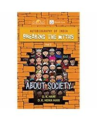Breaking The Myths: About Society- Vol. 2