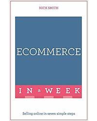 Ecommerce In A Week: Selling Online In Seven Simple Steps