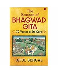 The Essence Of Bhagwadgita: 70 Verses At Its Core
