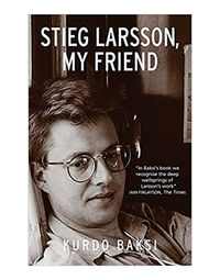 Stieg Larsson, My Friend