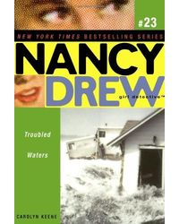 Troubled Waters (Nancy Drew: All New Girl Detective# 23