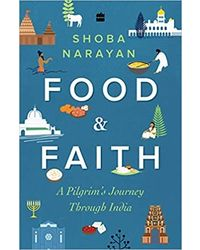Food and Faith: Pilgrim's Journey To Find Meaning In India