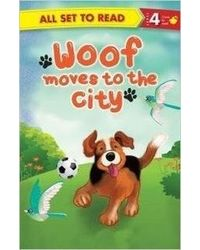 All Set To Read Readers Level 4 Woof Moves To The City
