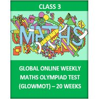 Class 3- Global Online Weekly Math Olympiad test (GLOWMOT) - 20 weeks