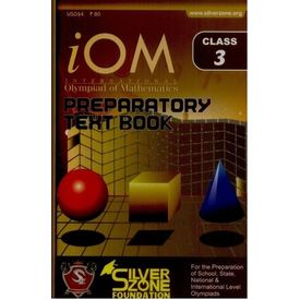 Class 3- International Olympiad of mathematics (iOM) preparatory text book
