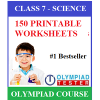 Class 7 Science Olympiad Course with 150 Printable worksheets
