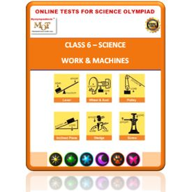 Class 6, Work & Machines, Online test for Science Olympiad