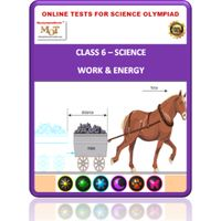 Class 6, Work & Energy, Online test for Science Olympiad