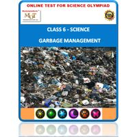 Class 6, All about garbage, Online test for Science Olympiad