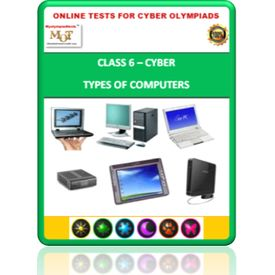 Class 6, Types of computers, Online test for Cyber Olympiad