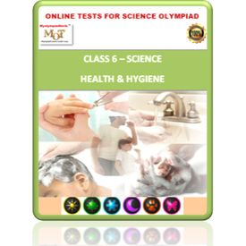 Class 6, Health & Hygiene, Online test for Science Olympiad