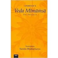 Anirvan's Veda Mimamsa The Prologue