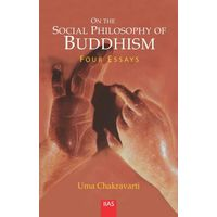 On the Social Philosophy of Buddhism: Four Essays