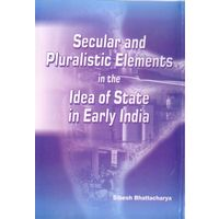 Secular and pluralistic Elements in the Idea of State in Early India