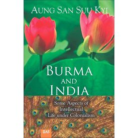 Burma and India: Some Aspects of Intellectual life under Colonialism (2nd rev. Edn. )