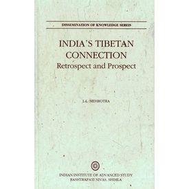 Indiaí s Tibetan Connection: Retrospect and Prospect