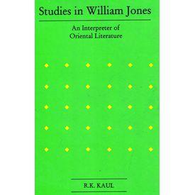 Studies in William Jones: An Interpreter of Oriental Literature