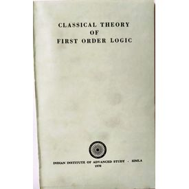 Classical Theory of First Order Logic