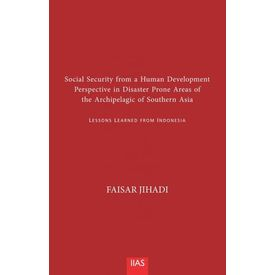 Social Security from a Human Development Perspective in Disaster Prone Areas of the Archipelagic of Southern Asia: LESSONS LEARNED FROM INDONESIA